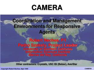 CAMERA Coordination and Management Environments for Responsive Agents