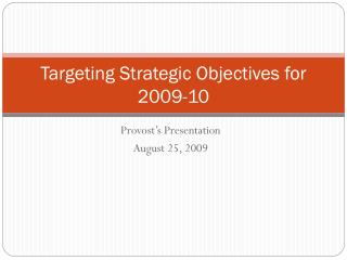 Targeting Strategic Objectives for 2009-10