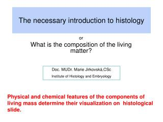 The necessary introduction to histology