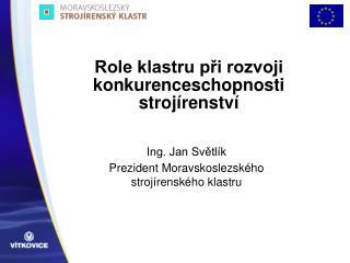 Role klastru při rozvoji konkurenceschopnosti strojírenství