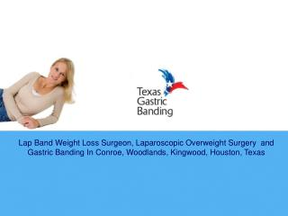 Gastric Banding In Conroe, Woodlands, Texas