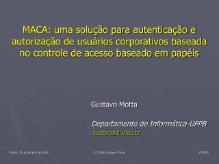 Gustavo Motta Departamento de Informática-UFPB gustavo@di.ufpb.br