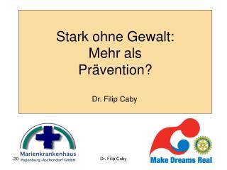Stark ohne Gewalt:  Mehr als                                Prävention?