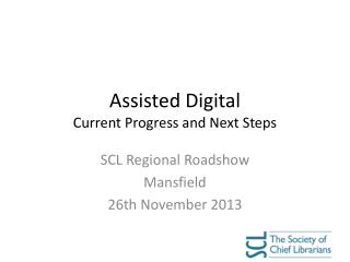Assisted Digital Current Progress and Next Steps