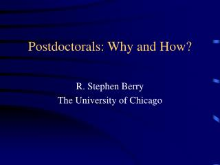 Postdoctorals: Why and How