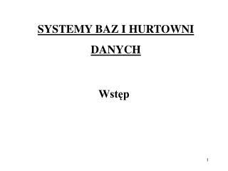SYSTEMY BAZ I HURTOWNI DANYCH