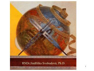RNDr.Jindřiška Svobodová, Ph.D.