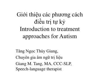 Giới thiệu các ph ương cách  điều trị tự kỷ Introduction to treatment approaches for Autism
