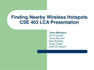 Finding Nearby Wireless Hotspots CSE 403 LCA Presentation