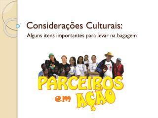 Considerações Culturais: