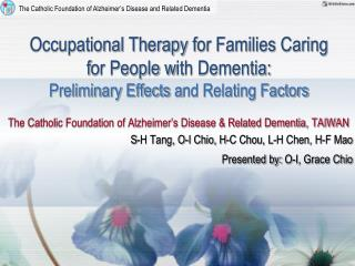 The Catholic Foundation of Alzheimer�s Disease & Related Dementia, TAIWAN