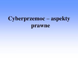 Cyberprzemoc – aspekty prawne