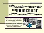 Power Point  to accompany the  NC Civic Education Consortium s lesson: Introduction to the Holocaust Located in the Data