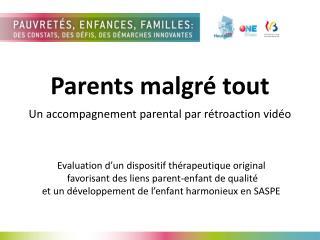 Parents malgré tout Un accompagnement parental par rétroaction vidéo