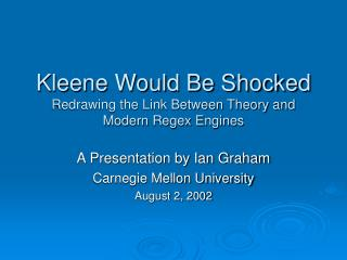 Kleene Would Be Shocked Redrawing the Link Between Theory and Modern Regex Engines