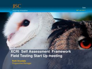 XCRI   Self Assessment  Framework  Field Testing Start Up meeting
