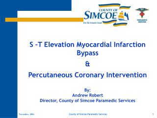 S –T Elevation Myocardial Infarction  Bypass & Percutaneous Coronary Intervention By: