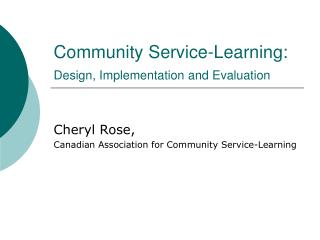 Community Service-Learning: Design, Implementation and Evaluation