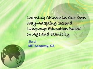 Learning Chinese in Our Own Way-Adapting Second Language Education Based on Age and Ethnicity