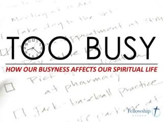 Spiritual Dangers of Busyness