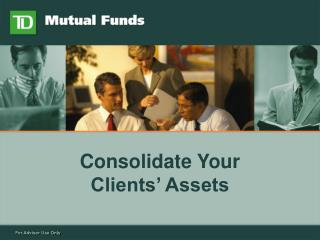 Consolidate Your Clients' Assets