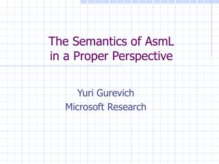 The Semantics of AsmL in a Proper Perspective