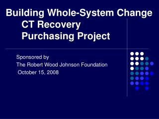 Building Whole-System Change CT Recovery Purchasing Project