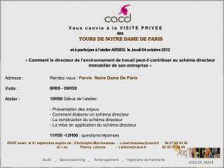 Adresse : Rendez-vous :  Parvis  Notre Dame De Paris Visite :  8H00 - 09H30