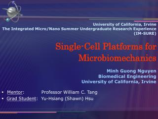 Mentor :           Professor William C. Tang Grad Student :  Yu-Hsiang (Shawn) Hsu