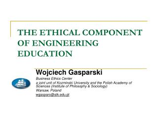 THE ETHICAL COMPONENT OF ENGINEERING EDUCATION