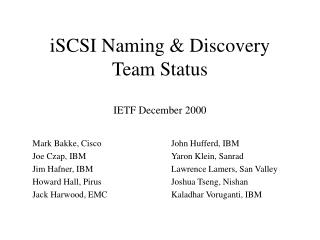 iSCSI Naming & Discovery Team Status IETF December 2000