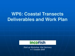 WP6: Coastal Transects Deliverables and Work Plan