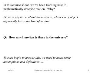 In this course so far, we've been learning how to mathematically describe motion.  Why?