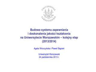 System Zapewniania i Doskonalenia Jakości Kształcenia na UW – harmonogram prac w latach 2012-2016