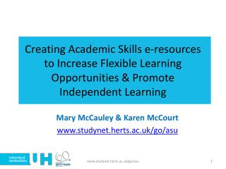 Mary McCauley & Karen McCourt studynet.herts.ac.uk/go/asu