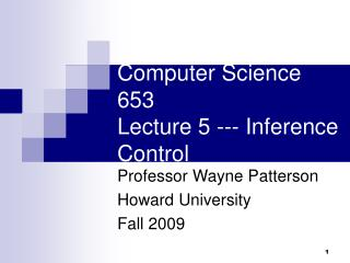 Computer Science 653  Lecture 5 --- Inference Control