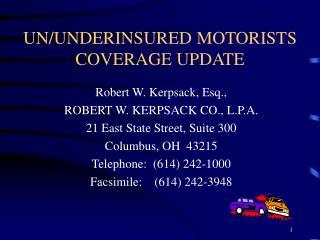 UN/UNDERINSURED MOTORISTS COVERAGE UPDATE