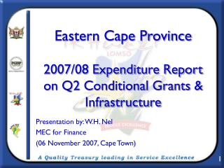Eastern Cape Province 2007/08 Expenditure Report on Q2 Conditional Grants & Infrastructure