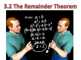 3.2 The Remainder Theorem