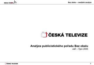 Analýza publicistického pořadu Bez obalu září – říjen 2005
