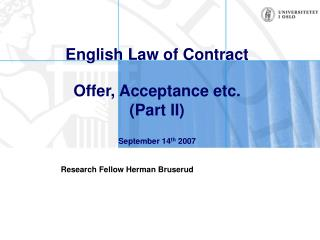 English Law of Contract  Offer, Acceptance etc. Part II  September 14th 2007