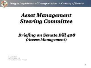 Asset Management  Steering Committee Briefing on Senate Bill 408 (Access Management)