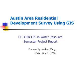 Austin Area Residential Development Survey Using GIS