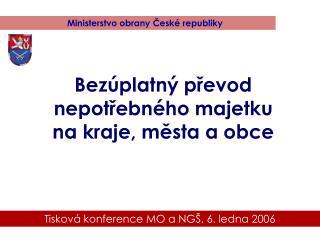 Tisková konference MO a NGŠ, 6. ledna 2006