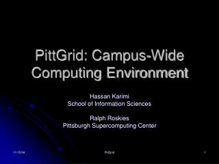 PittGrid: Campus-Wide Computing Environment