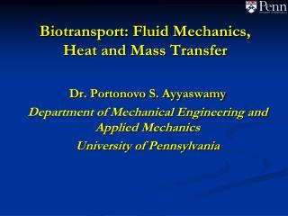 Biotransport: Fluid Mechanics,  Heat and Mass Transfer