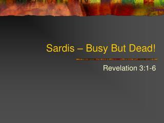 Sardis – Busy But Dead!