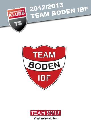 2012/2013 TEAM BODEN IBF