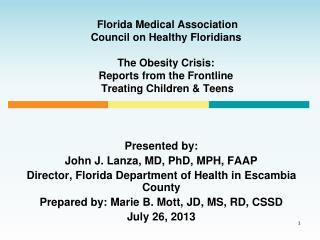 Presented by: John J. Lanza, MD, PhD, MPH, FAAP