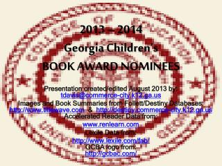 2013 – 2014  Georgia Children's  BOOK AWARD NOMINEES